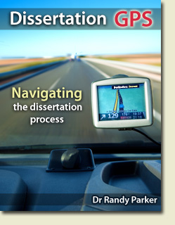 Dissertation GPS, Navigating the Dissertation Process by Dr Randy Parker